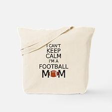 I cant keep calm, I am a football mom Tote Bag