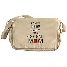 I cant keep calm, I am a football mom Messenger Ba