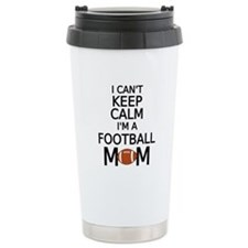 I cant keep calm, I am a football mom Travel Mug