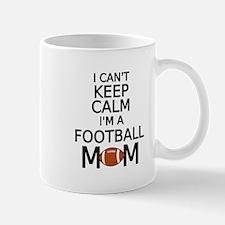 I cant keep calm, I am a football mom Mugs
