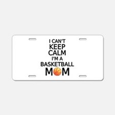 I cant keep calm, I am a basketball mom Aluminum L