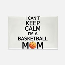 I cant keep calm, I am a basketball mom Magnets