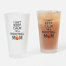 I cant keep calm, I am a basketball mom Drinking G