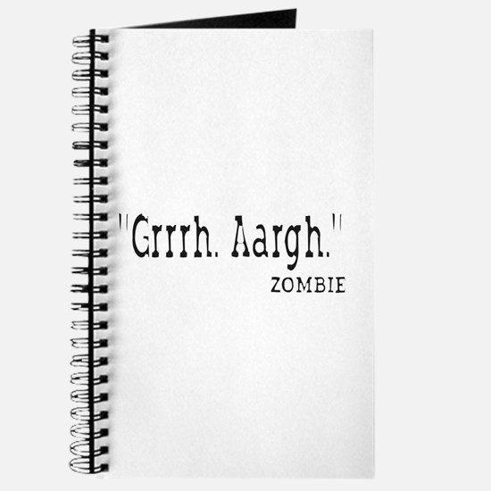 Grrh. Aargh. Zombie. Journal