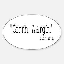 Grrh. Aargh. Zombie. Decal