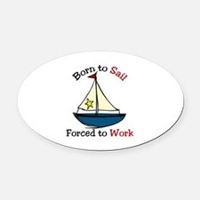 Born To Sail Oval Car Magnet