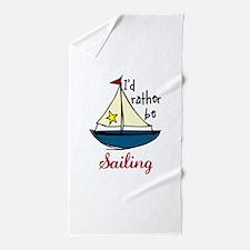 Rather Be Sailing Beach Towel