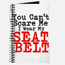 You Cant Scare Me I Wear My Seat Belt Journal