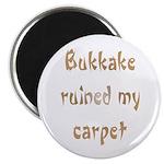 """bukkake ruined my carpet 2.25"""" Magnet (100 pack)"""