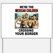 MEXICAN IMMIGRANTS Yard Sign