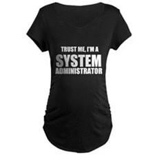 Trust Me, I'm A System Administrator Maternity T-S
