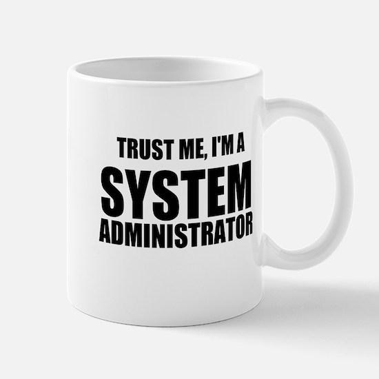 Trust Me, I'm A System Administrator Mugs
