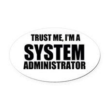 Trust Me, I'm A System Administrator Oval Car Magn