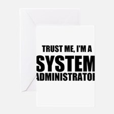Trust Me, I'm A System Administrator Greeting Card