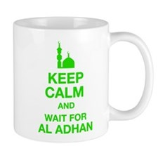 KEEP CALM AND WAIT FOR AL ADHAN Mug