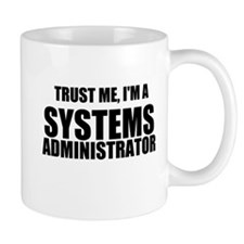 Trust Me, I'm A Systems Administrator Mugs