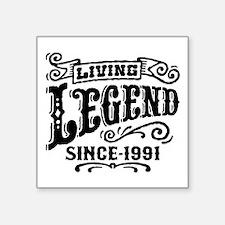 "Living Legend Since 1991 Square Sticker 3"" x 3"""