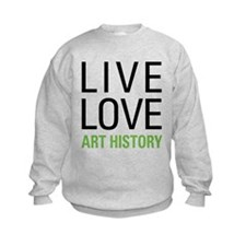 Live Love Art History Sweatshirt
