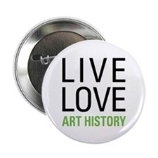 """Live Love Art History 2.25"""" Button (10 pack)"""