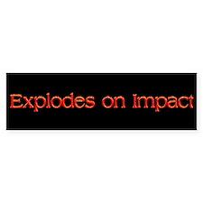 Explodes On Impact - (bumper) Bumper Bumper Sticker