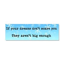 Dreams Should Scare You - Car Magnet 10 X 3