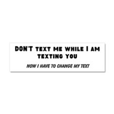 Don't Text While I'm Texting - Car Magnet 10 X 3