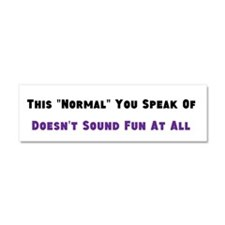 Normal Doesn't Sound Fun - Car Magnet 10 X 3