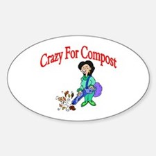 Crazy For Compost Oval Bumper Stickers