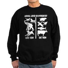 Animal Lover or Hypocrite? Sweatshirt