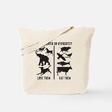 Animal Lover or Hypocrite? Tote Bag