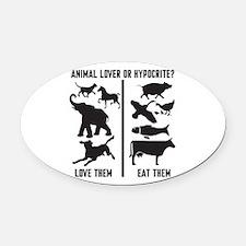 Animal Lover or Hypocrite? Oval Car Magnet