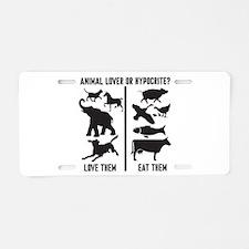 Animal Lover or Hypocrite? Aluminum License Plate