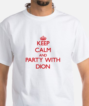 Keep calm and Party with Dion T-Shirt