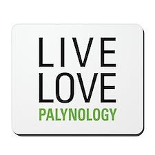 Live Love Palynology Mousepad