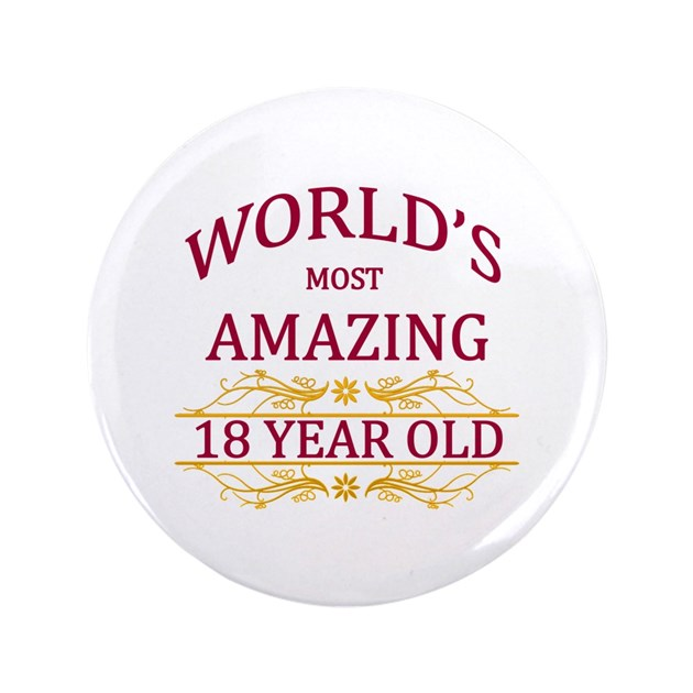 "18th. Birthday 3.5"" Button By WorldsMostAmazing"