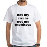 Not my circus Mens White T-shirts