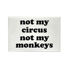 Not My Circus Not My Monkeys Magnets