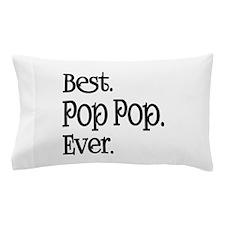 BEST POP POP EVER Pillow Case