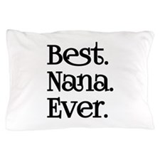 BEST NANA EVER Pillow Case