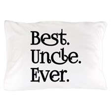 BEST UNCLE EVER Pillow Case