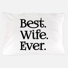 Best Wife Ever Pillow Case