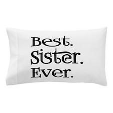 Best Sister Ever Pillow Case