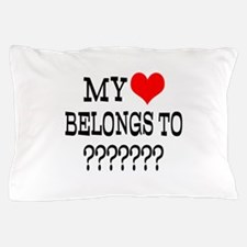 Personalize My Heart Belongs To Pillow Case