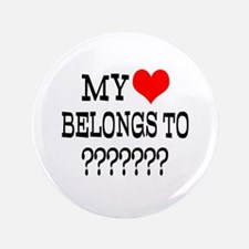 "Personalize My Heart Belongs To 3.5"" Button"