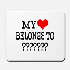 Personalize My Heart Belongs To Mousepad