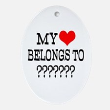 Personalize My Heart Belongs To Ornament (Oval)