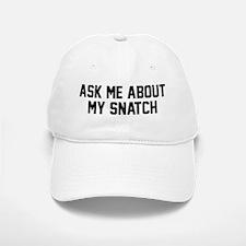 Ask Me About My Snatch Baseball Baseball Baseball Cap