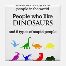 Ten Types Of People (Dinosaurs) Tile Coaster