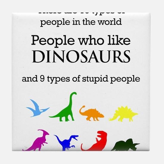 Ten Types Of People (Dinosaurs) Tile Coaster