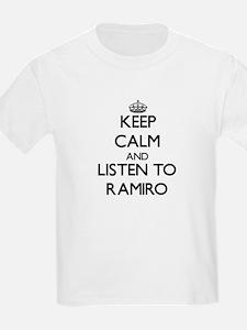 Keep Calm and Listen to Ramiro T-Shirt